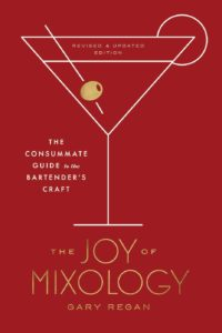 The Joy of Mixology by Gaz Regan